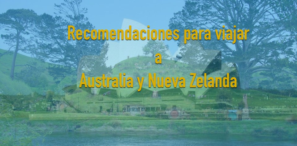 Trucos, consejos y recomendaciones para viajar a Australia y Nueva Zelanda
